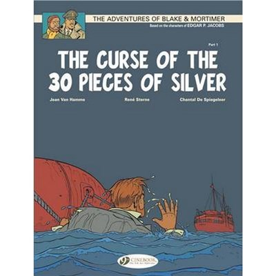 Blake & Mortimer 13 - The Curse of the 30 Pieces of Silver Pt 1 by Jean Van Hamme