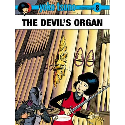Yoko Tsuno Vol. 8: the Devils Organ by Roger Leloup