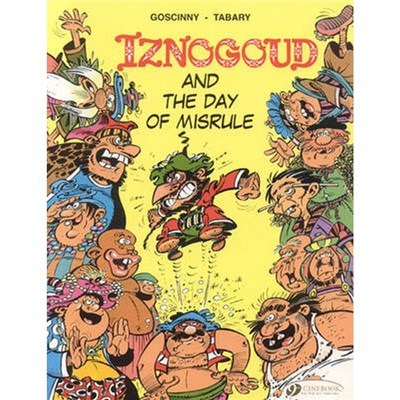 Iznogoud Vol.3: Iznogoud and the Day of Misrule by Goscinny