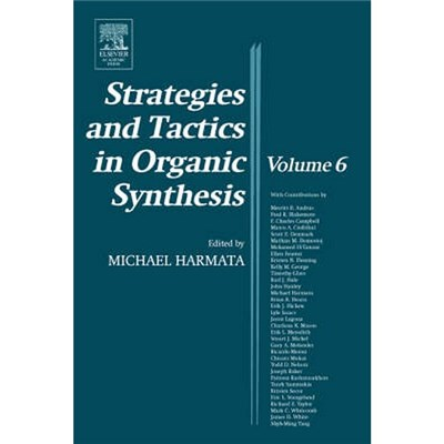 Strategies and Tactics in Organic Synthesis by Edited by Dr Michael Harmata