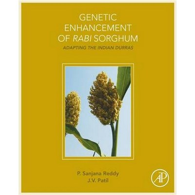 Genetic Enhancement of Rabi Sorghum by Reddy, Sanjana (Directorate of Sorghum Research, Hyderabad, India)|Patil, J.V. (ICAR-Indian Institute of Mille