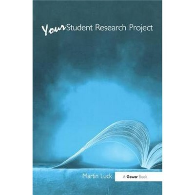 Your Student Research Project by Martin Luck