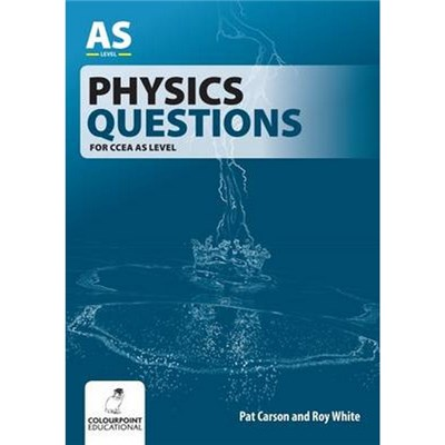 Physics Questions for CCEA AS Level by Pat Carson|Roy White