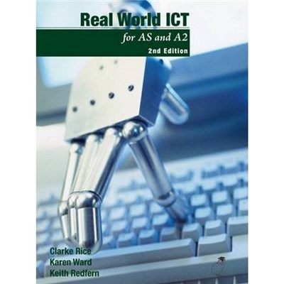 Real World ICT by Clarke Rice|Karen Ward|Keith Redfern