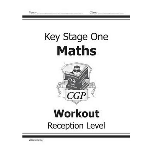 Reception Maths Workout by William Hartley No Size No Colour