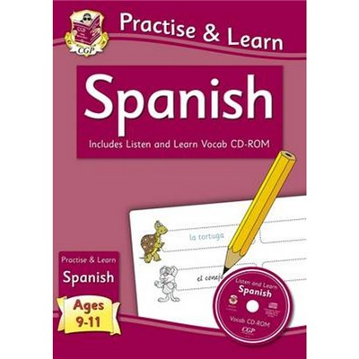 Practise & Learn: Spanish for Ages 9-11 - with vocab CD-ROM by CGP Books