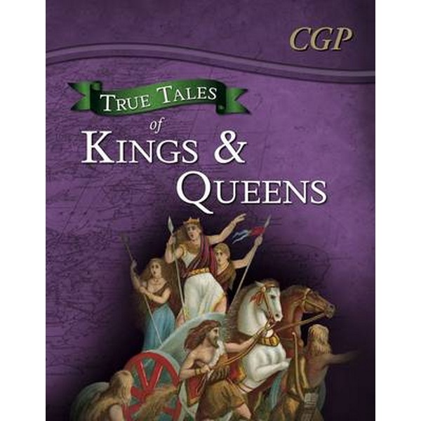 True Tales of Kings & Queens - Reading Book: Boudica, Alfred the Great, King John & Queen Victoria by CGP Books No Size No Colour