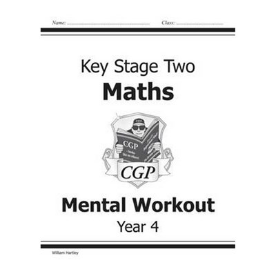 KS2 Mental Maths Workout - Year 4 by William Hartley