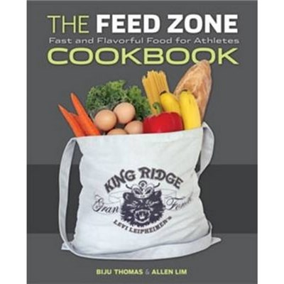 The Feed Zone Cookbook by Biju Thomas