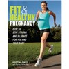 Fit & Healthy Pregnancy by Kristina Pinto