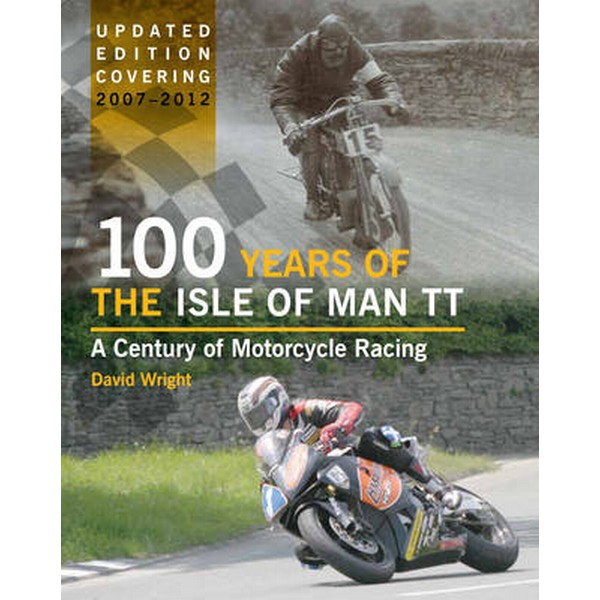 100 Years of the Isle of Man TT by David Wright No Size No Colour