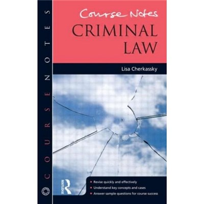 Course Notes: Criminal Law by Cherkassky, Lisa (University of Derby, UK)