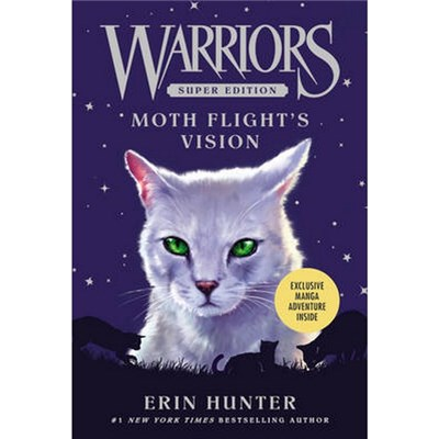 Warriors Super Edition: Moth Flight's Vision by Erin Hunter