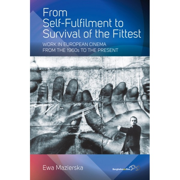 From Self-fulfilment to Survival of the Fittest by Ewa Mazierska No Size No Colour