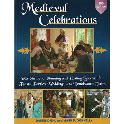 Medieval Celebrations by Daniel Diehl|Mark P. Donnelly