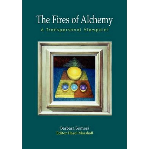 The Fires of Alchemy by Barbara Somers No Size No Colour