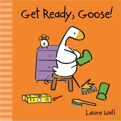 Get Ready, Goose by Laura Wall