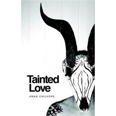 Tainted Love by Anna Chilvers