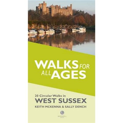 Walks for All Ages in West Sussex by Keith McKenna, Sally Dench