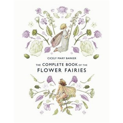 The Complete Book of the Flower Fairies by Cicely Mary Barker. (2016)