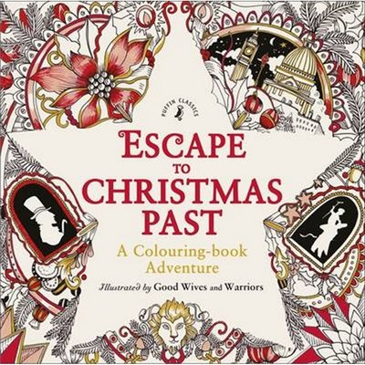 Escape to Christmas Past A Colouring Bo by Good Wives and Warriors (2015)