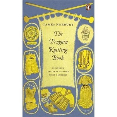 The Penguin Knitting Book by James Norbury (2014)